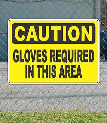 "CAUTION Gloves Required in this Area - OSHA Safety SIGN 10"" x 14"""