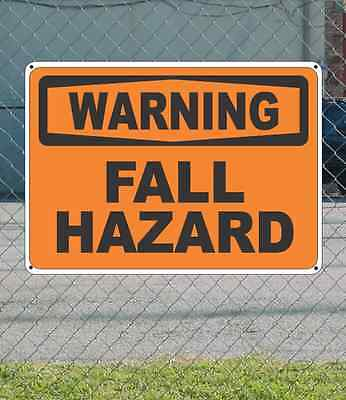 "WARNING Fall Hazard - OSHA Safety SIGN 10"" x 14"""
