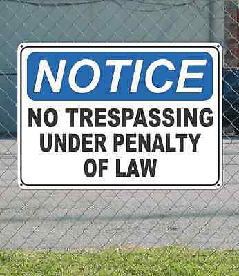 "NOTICE No Trespassing Under Penalty of Law - OSHA Safety SIGN 10"" x 14"""