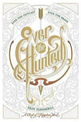 NEW Ever the Hunted By Erin Summerill Hardcover Free Shipping