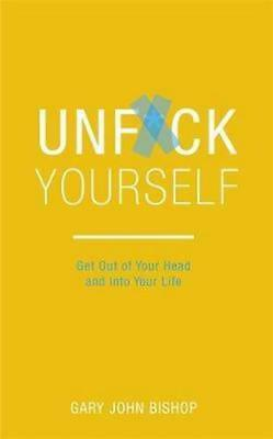 NEW Unf*ck Yourself By Gary John Bishop Paperback Free Shipping
