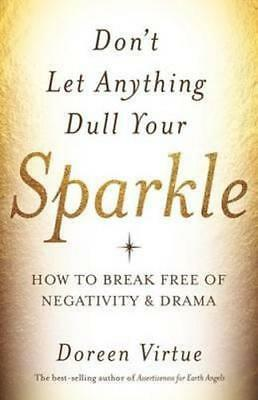 NEW Don't Let Anything Dull Your Sparkle By Doreen Virtue Paperback
