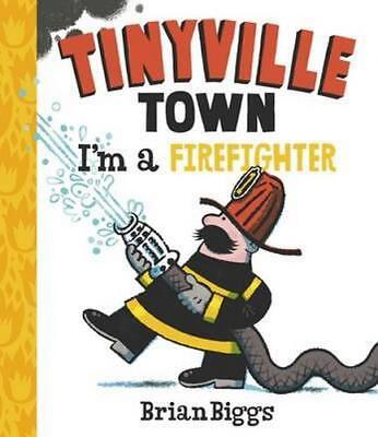 NEW Tinyville Town I'm a Firefighter By Brian Biggs Board Book Free Shipping