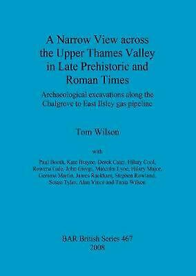 A Narrow View Across the Upper Thames Valley in Late Prehistoric and Roman Times