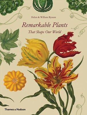 Remarkable Plants That Shape Our World (Hardcover), Bynum, Helen,. 9780500517420