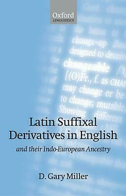 Latin Suffixal Derivatives in English: And Their Indo-European Ancestry by D. Ga