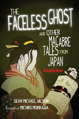 Faceless Ghost: A Graphic Novel (Paperback), Sean Michael Wilson, 9781611801972