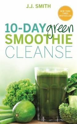 10-Day Green Smoothie Cleanse by J.J. Smith (Paperback Book) 9781781805466