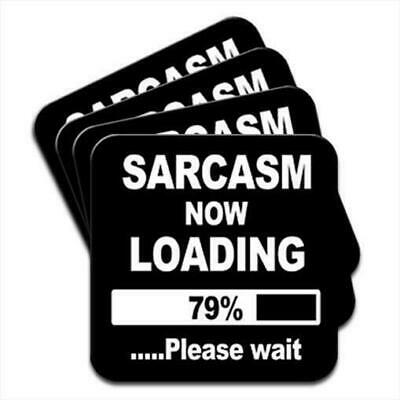 Sarcasm Now Loading Funny Joke Set of 4 Coasters