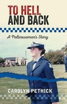 NEW To Hell and Back By Carolyn Pethick Paperback Free Shipping