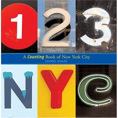 123 NYC: A Counting Book of New York City - Hardcover NEW Dugan, Joanne 2007-04-