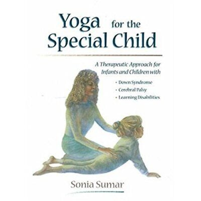 Yoga for the Special Child: A Therupeutic Approach for  - Paperback NEW Sumar, S