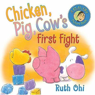Chicken, Pig, Cow's First Fight - Hardcover NEW Ohi, Ruth 2012-01-19
