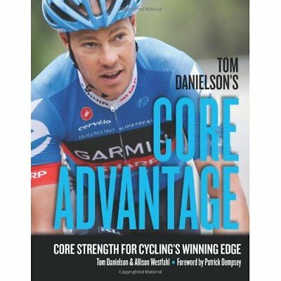 Tom Danielson's Core Advantage: Core Strength for Cycli - Paperback NEW Danielso