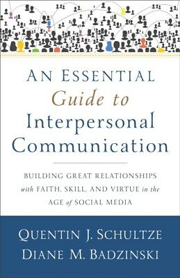 An Essential Guide to Interpersonal Communication: Building Great...
