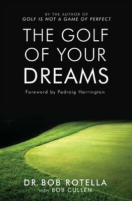 The Golf of Your Dreams (Paperback), Rotella, Dr. Bob, 9781416502005