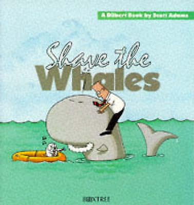 Dilbert: Shave the Whales, Adams, Scott, Very Good Book