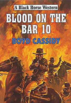 Cassidy, Boyd, Blood on the Bar 10 (Black Horse Western), Very Good Book