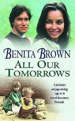 All Our Tomorrows: A compelling saga of new beginnings and overcoming adversity,