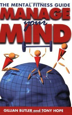 (Good)-Manage Your Mind: The Mental Fitness Guide (Paperback)-Gillian Butler, To