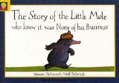 NEW The Story of the Little Mole Who Knew it Was None of His Business By Werner