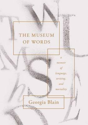 NEW The Museum of Words By Georgia Blain Hardcover Free Shipping