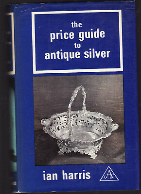 THE PRICE GUIDE TO ANTIQUE SILVER - IAN HARRIS   FIRST EDITION   bx