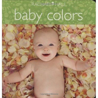 Baby Colors - Board book NEW Rachael Hale 2009-04-01