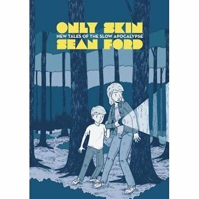 Only Skin: New Tales of the Slow Apocalypse - Paperback NEW Ford, Sean 2012-04-0