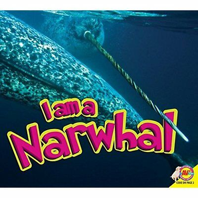 Narwhal (I Am) - Hardcover NEW Aaron Carr(Auth 2015-07-15