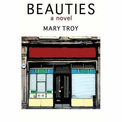 Beauties - Paperback NEW Troy, Mary 24/11/2010