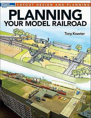 Kalmbach Book Planning Your Model Railroad Tony Koester