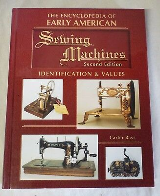 ENCYCLOPEDIA OF EARLY AMERICAN SEWING MACHINES Identification Guide BOOK Bays