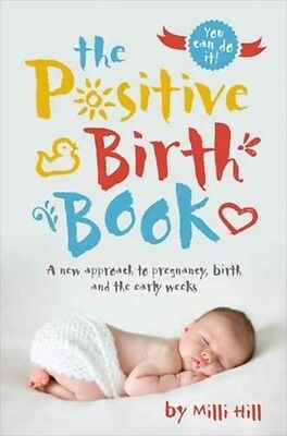 Positive Birth Book, Hill, Milli, 9781780664309