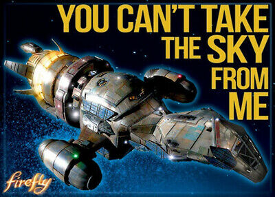 Firefly TV Series Serenity Ship You Can't Take The Sky From Me Photo Magnet NEW
