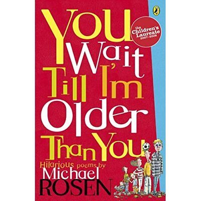 You Wait Till I'm Older Than You! (Puffin poetry) - Paperback NEW Rosen, Michael