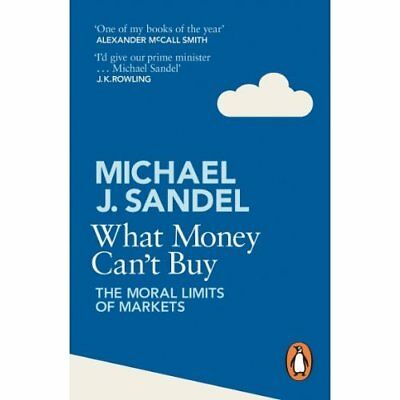 What Money Can't Buy: The Moral Limits of Markets - Paperback NEW Sandel, Michae
