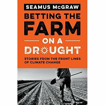 Betting the Farm on a Drought - Hardcover NEW Seamus McGraw(A 2015-04-15