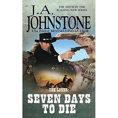 Loner: Seven Days to Die, The - Mass Market Paperback NEW Johnstone, J. A 2011-0