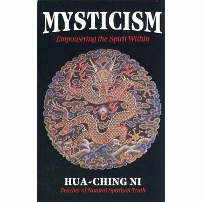 Mysticism: Empowering the Spirit Within - Perfect Paperback NEW Hua Ching Ni 199
