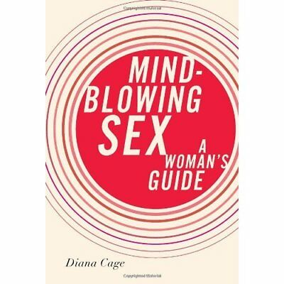 Mind-Blowing Sex - Paperback NEW Diane Cage 2012-04-19