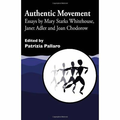 Authentic Movement: Essays by Mary Starks Whitehouse, J - Paperback NEW Whitehou