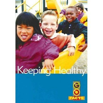 Keeping Healthy (Go Facts) - Unknown Binding NEW  null