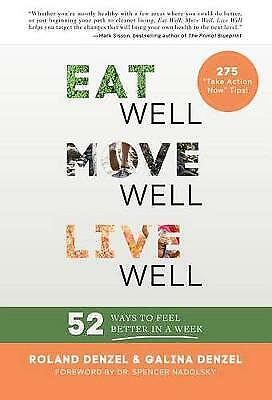 Eat Well, Move Well, Live Well: 52 Ways to Feel Better in a Week,PB,Eat Well, M