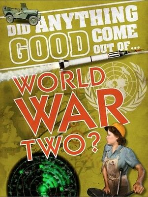 WWII? (Did Anything Good Come Out Of) (Hardcover), Marriott, Emma, 9780750295864