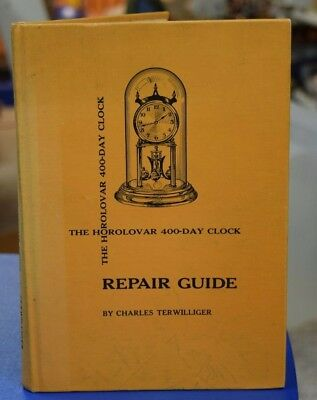 The Horolovar 400 Day Clock  Repair Guide Book 1980 Charles Terwilliger SIGNED