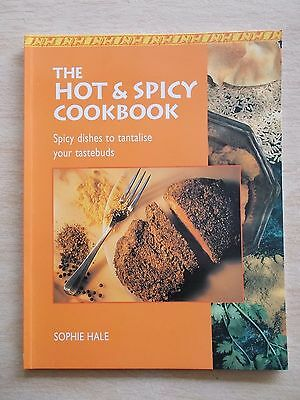 The Hot & Spicy Cookbook~Recipes~Sophie Hale~48pp L/F P/B~1995
