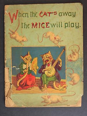 CIRCA1890s WHEN THE CAT'S AWAY THE MICE WILL PLAY CHILDREN'S BOOK~32 pages