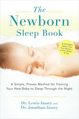 The Newborn Sleep Book: A Simple, Proven Method for Training Your New Baby to S.