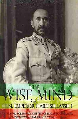The Wise Mind of Emperor Haile Sellassie I by Ermias Sahle Selassie (English) Pa